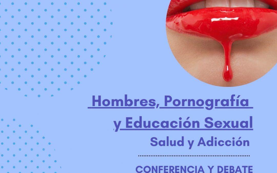 """PONENCIA Y DEBATE SOBRE """"HOMBRES, PORNOGRAFÍA Y EDUCACIÓN SEXUAL"""
